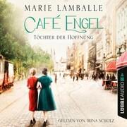 Töchter der Hoffnung - Café Engel, Teil 3 (Ungekürzt) - Cover