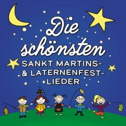 Die schönsten Sankt Martins- & Laternenfest-Lieder