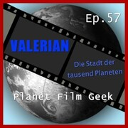 Planet Film Geek, PFG Episode 57: Valerian - Die Stadt der Tausend Planeten