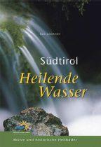 Südtirol - Heilende Wasser