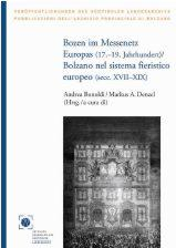 Bozen im Messenetz Europas (17.-19.Jahrhundert)/Bolzano nel sistema fieristico europeo (secc.XVII-XIX)