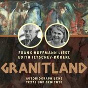 Granitland - Autobiographische Texte und Gedichte