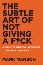 The Subtle Art of Not Giving a F...ck