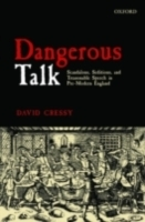 Dangerous Talk Scandalous, Seditious, and Treasonable Speech in Pre-Modern England