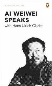 Ai Weiwei Speaks with Hans Ulrich Obrist