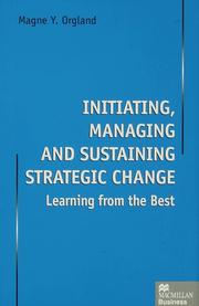 Initiating, Managing and Sustaining Strategic Change