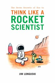 The Seven Secrets of How to Think Like a Rocket Scientist