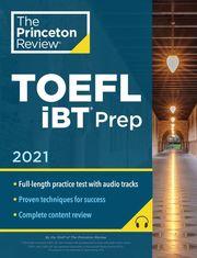 TOEFL iBT Prep 2021 Edition