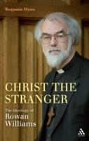 Christ the Stranger: The Theology of Rowan Williams