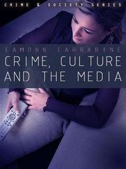 Crime, Culture and the Media