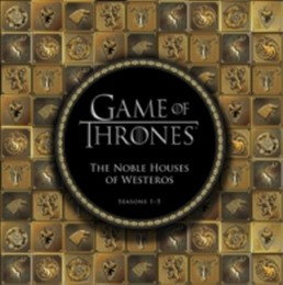 Game of Thrones - The Noble Houses of Westeros