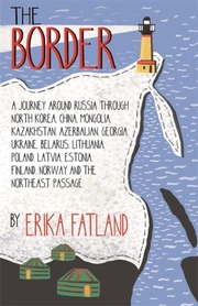The Border - A Journey Around Russia