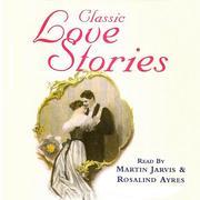 Classic Love Stories (Unabridged)