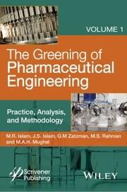 The Greening of Pharmaceutical Engineering, Practice, Analysis, and Methodology