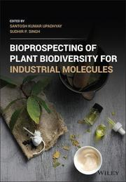 Bioprospecting of Plant Biodiversity for Industrial Molecules
