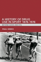 History of Drug Use in Sport: 1876 - 1976