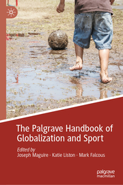 The Palgrave Handbook of Globalization and Sport