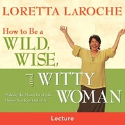 How to Be a Wild, Wise, and Witty Woman