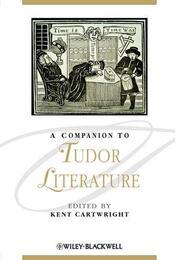 A Companion to Tudor Literature