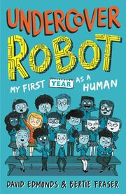 Undercover Robot - My First Year as a Human