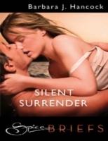 Silent Surrender (Mills & Boon Spice Briefs)