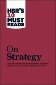 HBR's 10 Must Reads - On Strategy
