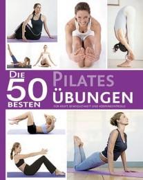 Die 50 besten Pilates Übungen