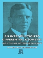 Introduction to Differential Geometry - With the Use of Tensor Calculus