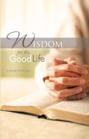 Wisdom for the Good Life