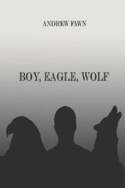 Boy, Eagle, Wolf