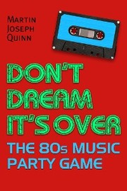 Don't Dream It's Over: The 80s Music Party Game