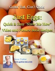 Just Eggs: Quick & Easy 'Show Me How' Video and Picture Book Recipes