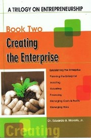 A Trilogy On Entrepreneurship: Creating the Enterprise