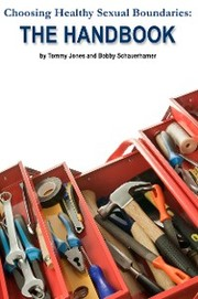 Choosing Healthy Sexual Boundaries: The Handbook