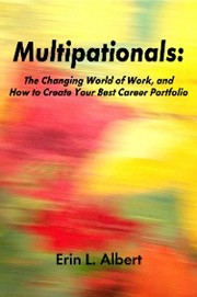 Multipationals: The Changing World of Work, and How to Create Your Best Career Portfolio