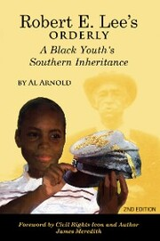 Robert E. Lee's Orderly A Black Youth's Southern Inheritance (2nd Edition)