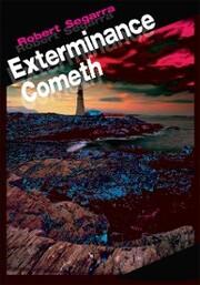 Exterminance Cometh
