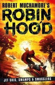 Robin Hood: Jet Skis, Swamps & Smugglers