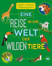 Eine Reise in die Welt der wilden Tiere