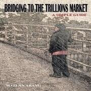 Bridging to the Trillions Market