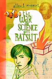 The War on Science Goes Batshit - Cover