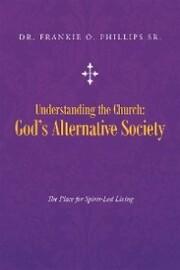 Understanding the Church: God'S Alternative Society