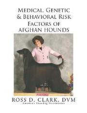 Medical, Genetic & Behavioral Risk Factors of Afghan Hounds