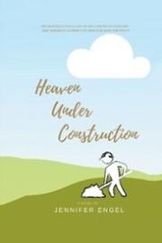 Heaven Under Construction