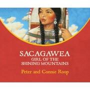Sacagawea - Girl of the Shining Mountains (Unabridged)