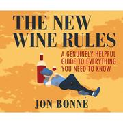 The New Wine Rules - A Genuinely Helpful Guide to Everything You Need to Know (Unabridged)