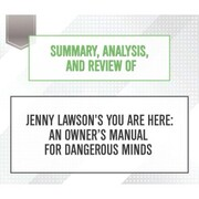 Summary, Analysis, and Review of Jenny Lawson's You Are Here (Unabridged)