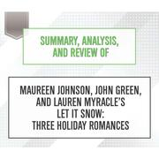 Summary, Analysis, and Review of Maureen Johnson, John Green, and Lauren Myracle's Let It Snow