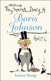 The Unofficial Secret Diary of Boris Johnson Aged 13 1/4 - Cover