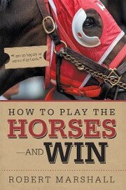 How to Play the Horses-And Win